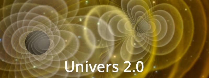 Univers 2.0